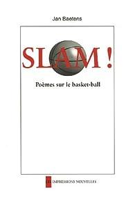 Slam ! : Poèmes sur le Basket-Ball par Jan Baetens