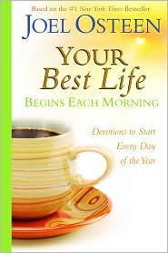 Your Best Life Begins Each Morning Publisher: FaithWords