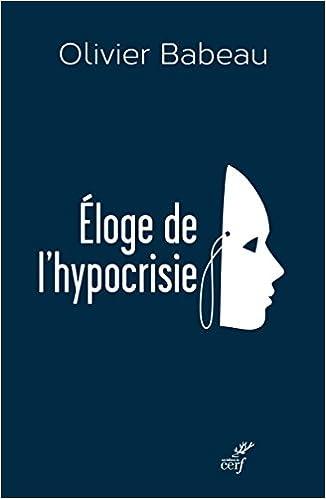 Olivier Babeau - Eloge de l'hypocrisie sur Bookys