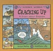 Cracking Up: A Story About Erosion (Science Works)