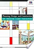 Planning, Design, and Construction of Health Care Facilities, Joint Commission Resources, Inc Staff, 0866889523