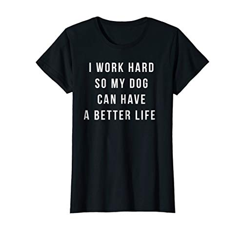 Womens Women's I Work Hard so my Dog Can Have a Better Life - Las Vegas Vacations Inclusive All