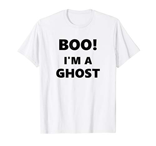 Super Scary Boo! I'm a Ghost Easy Halloween Costume T-Shirt]()