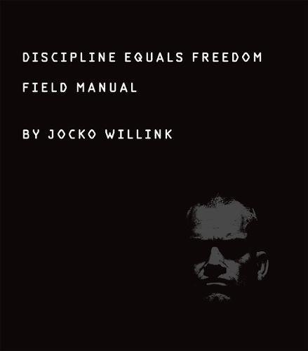Discipline Equals Freedom: Field Manual cover