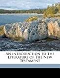 An Introduction to the Literature of the New Testament, James Moffatt, 1177648563