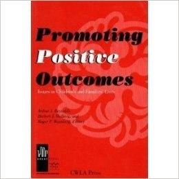 Promoting Positive Outcomes: Issues in Children's and Families' Lives (The University of Illinois at Chicago Series on C