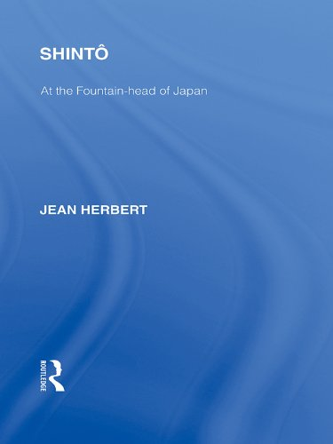 Shinto: At the Fountainhead of Japan (Routledge Library Editions: Japan) Pdf