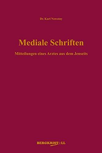 Mediale Schriften: Mitteilungen eines Arztes aus dem Jenseits