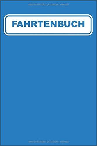 Fahrtenbuch Fuhren Pflichtangaben Tipps Vorlage