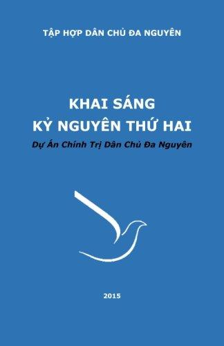 Khai Sang Ky Nguyen Thu Hai  Du An Chinh Tri Dan Chu Da Nguyen  Vietnamese Edition