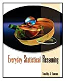 img - for Everyday Statistical Reasoning: Possibilities and Pitfalls (with InfoTrac) book / textbook / text book
