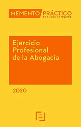 Memento Ejercicio Profesional de la Abogacía 2020 por Lefebvre-El Derecho
