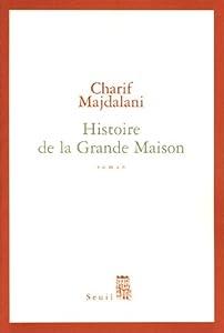 vignette de 'Histoire de la grande maison (Charif Majdalani)'