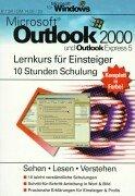 Microsoft Outlook 2000 und Outlook Express 5 - Lernkurs für Einsteiger: 10 Stunden Schulung