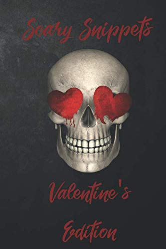 Scary Snippets: Valentine's Edition