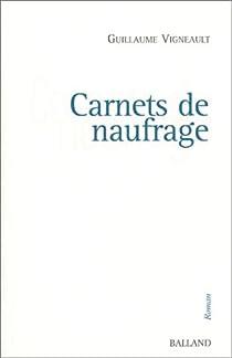 Carnets de naufrage par Vigneault