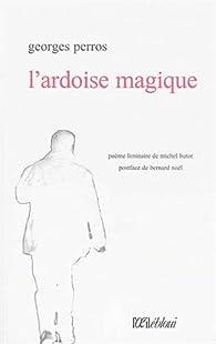 L'ardoise magique par Georges Perros