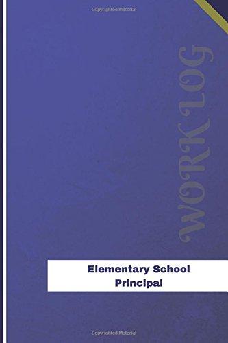 Read Online Elementary School Principal Work Log: Work Journal, Work Diary, Log - 126 pages, 6 x 9 inches (Orange Logs/Work Log) PDF