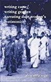 Writing Caste, Writing Gender : Reading Dalit Women's Testimonios, Rege, Sharmila, 8189013017
