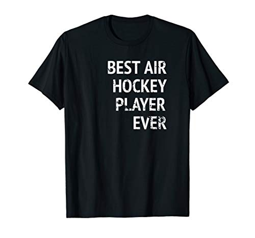 Best Air Hockey Player Ever Sport T-Shirt