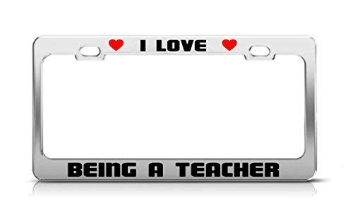 I Love Being A Teacher Job Profession Pasion License Plate Frame Funny Metal Car Tag Holder Fun, Thanksgiving Day Gifts