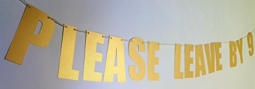 Please Leave By 9  Funny Birthday Holiday Housewarming Gold Silver Party Banner  Gold