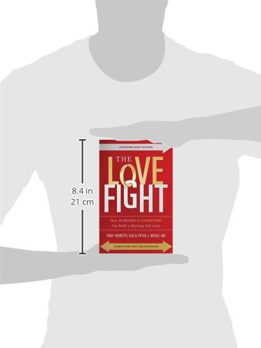 The Love Fight: How Achievers & Connectors Can Build A Marriage That Lasts (Florida Hospital Publishing)