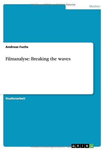 Filmanalyse: Breaking the waves (German Edition) pdf epub
