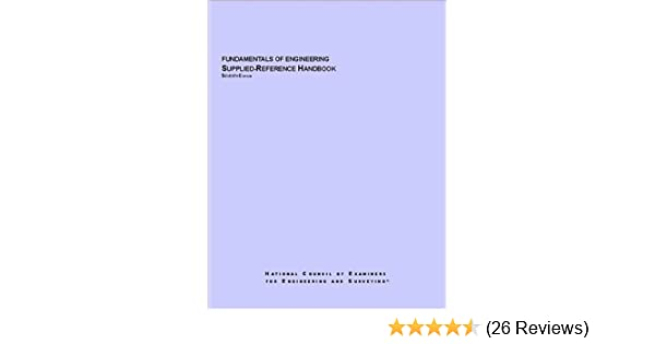 Fe ( fundamentals of engineering ) supplied-reference handbook 8th.