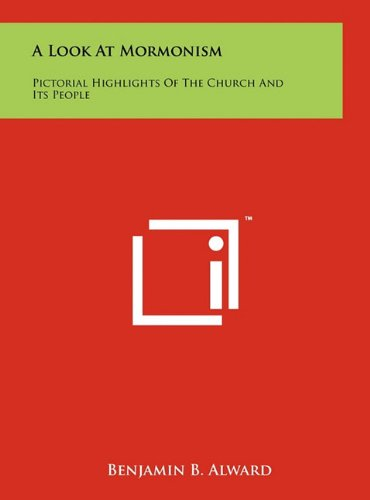 Download A Look at Mormonism: Pictorial Highlights of the Church and Its People pdf