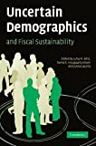 Uncertain Demographics and Fiscal Sustainability, , 0521877407
