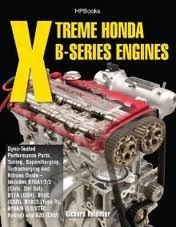 (Xtreme Honda B-Series Engines HP1552 Publisher: HP Trade)