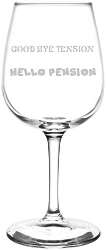 (Good Bye Tension, Hello Pension) Funny & Hilarious Retirement Quote Inspired – Laser Engraved 12.75oz Libbey All-Purpose Wine Taster Glasses Review