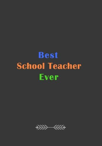 Read Online Best School Teacher Ever: A Journal containing Popular Inspirational Quotes pdf epub