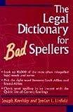 The Legal Dictionary for Bad Spellers, Joseph Krevisky and Jordan L. Linfield, 0471310689