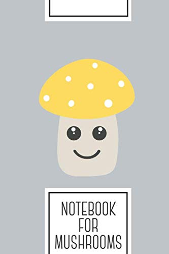 Notebook for Mushrooms: Lined Journal with Cute yellow toadstool Design - Cool Gift for a friend or family who loves fungi presents! | 6x9"