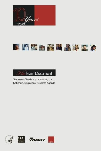 The Team Document: Ten Years of Leadership Advancing the National Occupational Research Agenda pdf epub