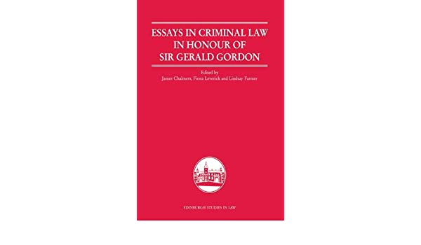 Essays in Criminal Law in Honour of Sir Gerald Gordon (Edinburgh Studies in Law EUP)