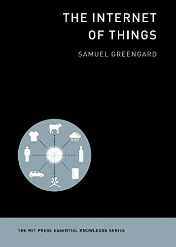 - The Internet of Things (MIT Press Essential Knowledge series)