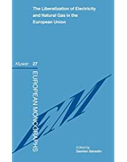 The Liberalization of Electricity and Natural Gas in the European Union