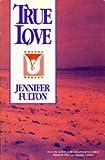 True Love, Jennifer Fulton, 1562800353