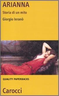 Amazon.it  Arianna. Storia di un mito - Giorgio Ieranò - Libri 6bf65f6fa471