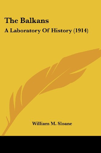 The Balkans: A Laboratory Of History (1914)