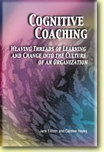 Cognitive Coaching: Weaving Threads of Learning and...
