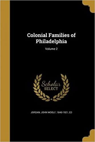 Colonial families of Philadelphia.