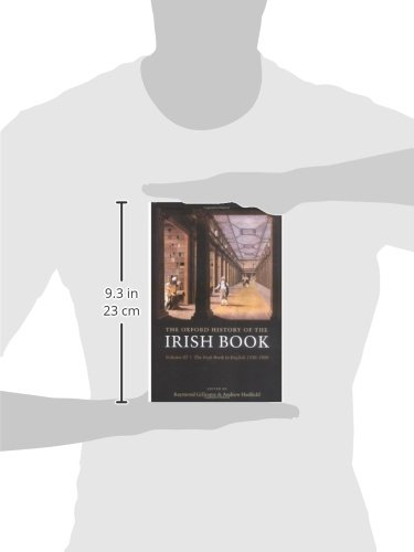 The Oxford History of the Irish Book: Volume III: The Irish Book in English, 1550-1800 (v. 3) by Oxford University Press
