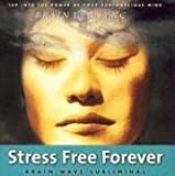 Stress Free Forever (Brain Sync audios)