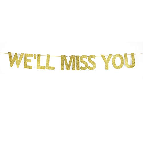 We'll Miss You Banner for Farewell Party Decorations, Graduation/Goodbye/Bye Felicia/Moving Party Gold Gliter Paper Decors -