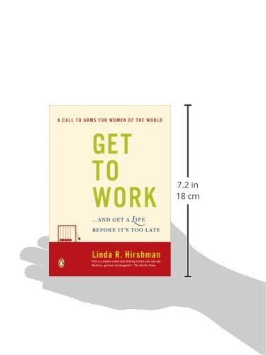 Get to Work: . . . And Get a Life, Before Its Too Late