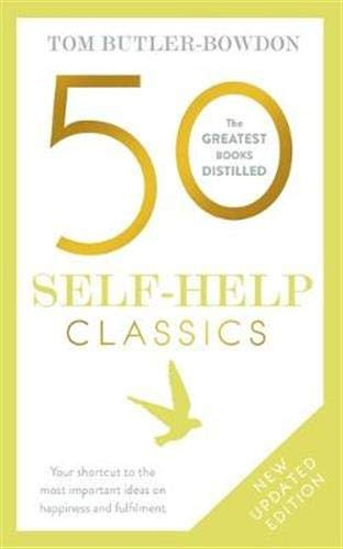 50 Self Help Classics 2nd Edition: Your shortcut to the most important ideas on happiness and fulfilment (The 50 Classics)